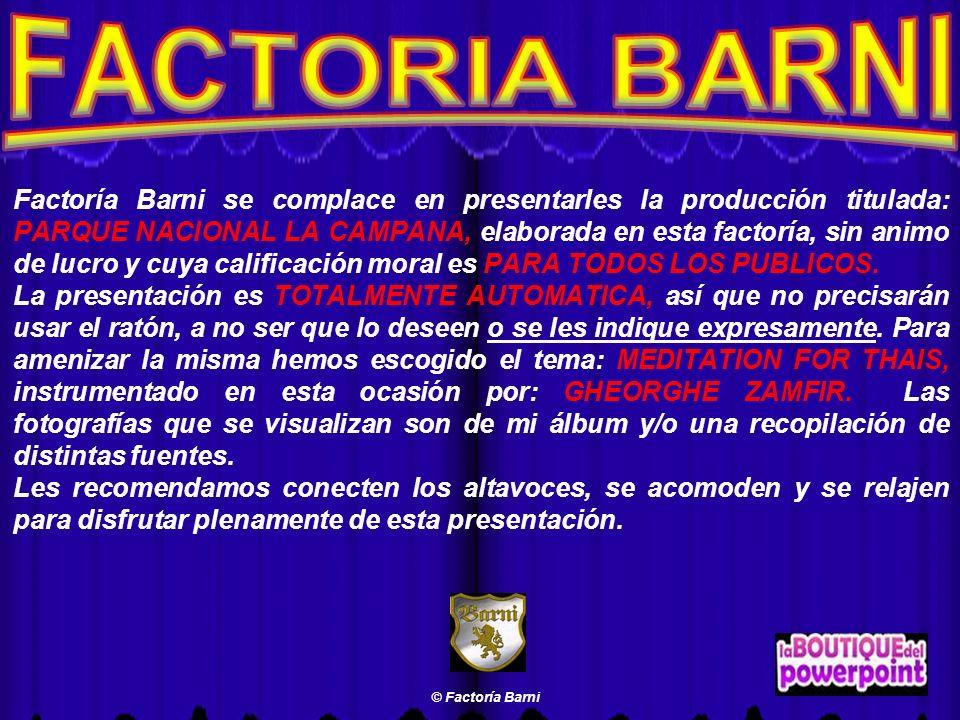 Factoría Barni se complace en presentarles la producción titulada: PARQUE NACIONAL LA CAMPANA, elaborada en esta factoría, sin animo de lucro y cuya calificación moral es PARA TODOS LOS PUBLICOS.