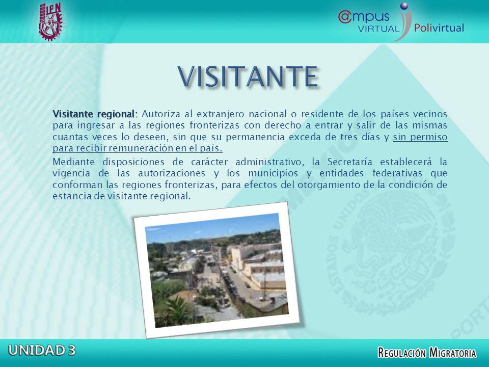 Visitante regional: Visitante regional: Autoriza al extranjero nacional o residente de los países vecinos para ingresar a las regiones fronterizas con