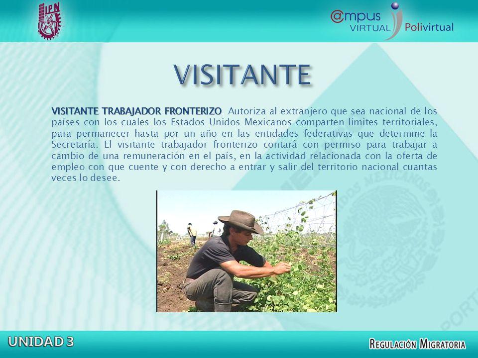 VISITANTE TRABAJADOR FRONTERIZO VISITANTE TRABAJADOR FRONTERIZO. Autoriza al extranjero que sea nacional de los países con los cuales los Estados Unid