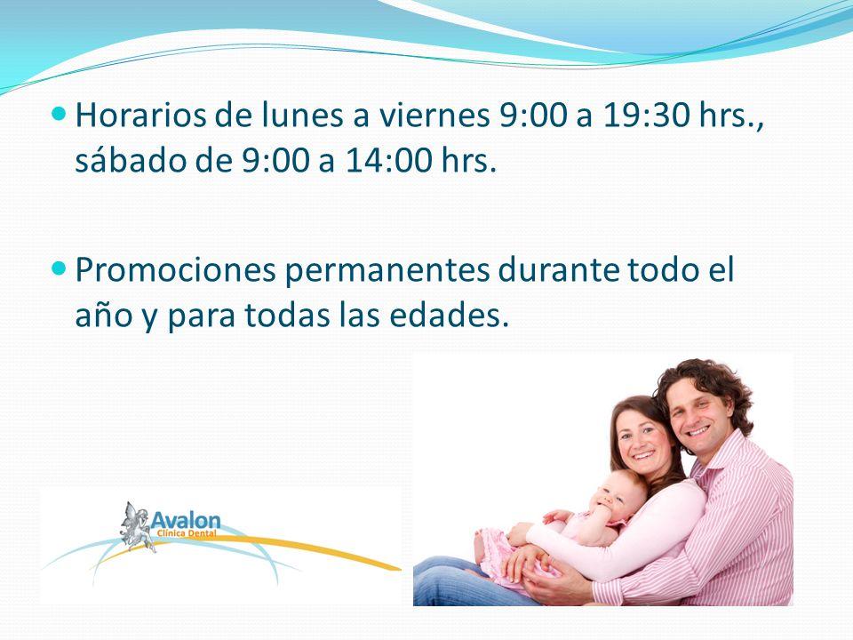 Horarios de lunes a viernes 9:00 a 19:30 hrs., sábado de 9:00 a 14:00 hrs.