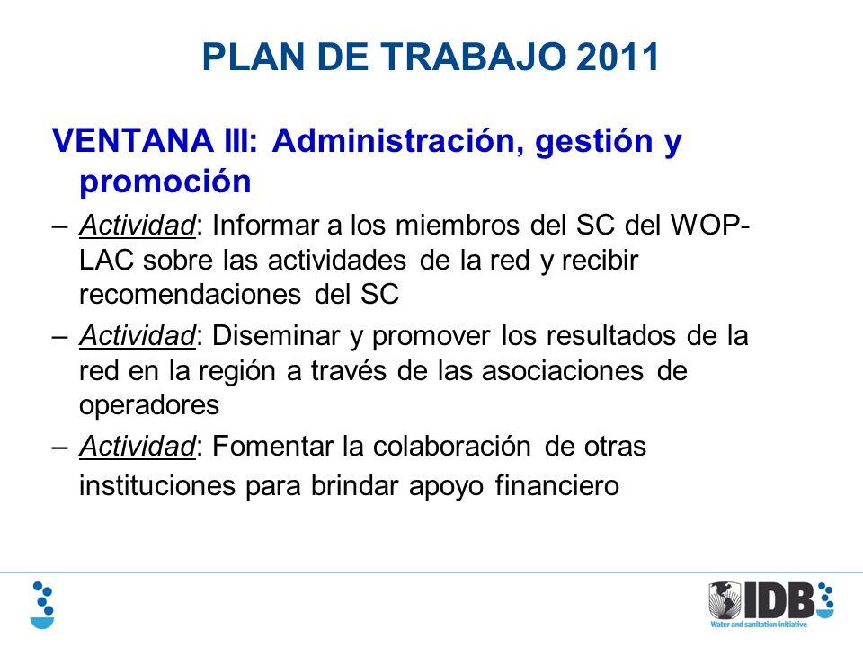 PLAN DE TRABAJO 2011 VENTANA III: Administración, gestión y promoción –Actividad: Informar a los miembros del SC del WOP- LAC sobre las actividades de
