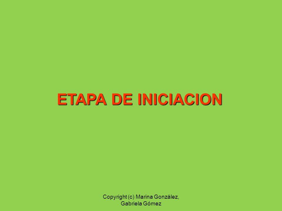 ETAPA DE INICIACION Copyright (c) Marina González, Gabriela Gómez