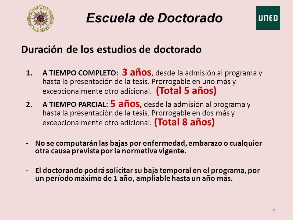 Escuela de Doctorado 1.A TIEMPO COMPLETO: 3 años, desde la admisión al programa y hasta la presentación de la tesis. Prorrogable en uno más y excepcio