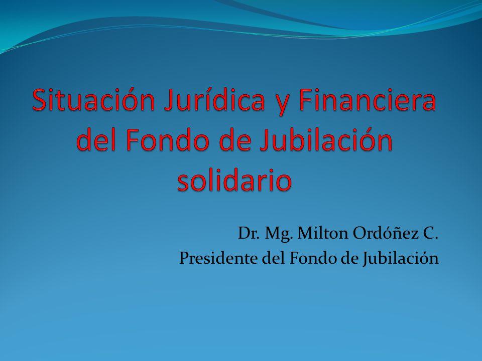 Dr. Mg. Milton Ordóñez C. Presidente del Fondo de Jubilación