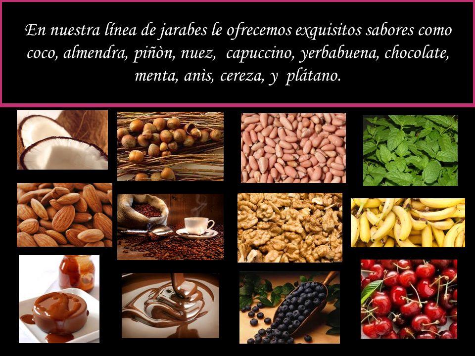 En nuestra línea de jarabes le ofrecemos exquisitos sabores como coco, almendra, piñòn, nuez, capuccino, yerbabuena, chocolate, menta, anìs, cereza, y