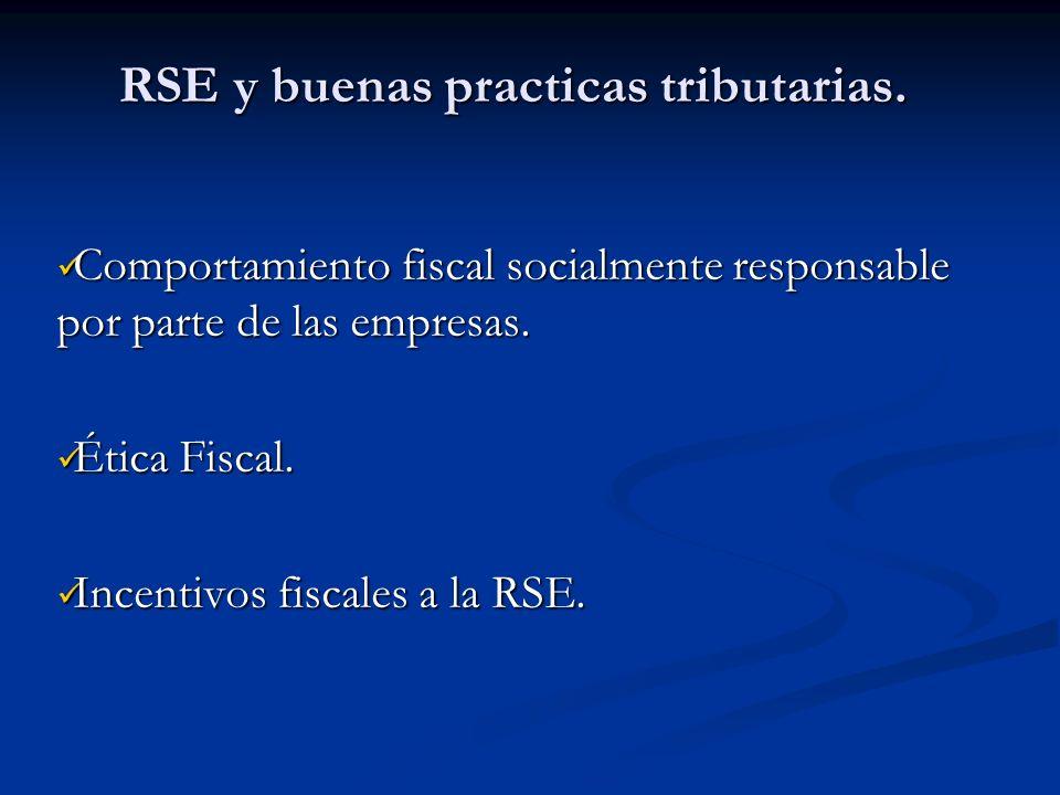 RSE y buenas practicas tributarias. Comportamiento fiscal socialmente responsable por parte de las empresas. Comportamiento fiscal socialmente respons