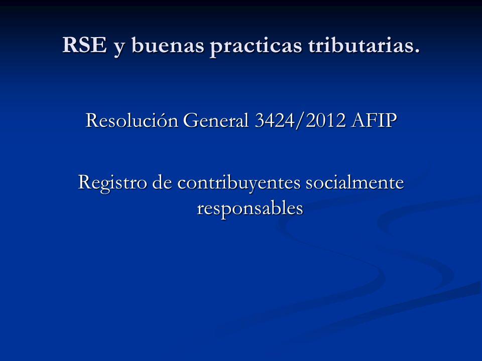 RSE y buenas practicas tributarias. Resolución General 3424/2012 AFIP Registro de contribuyentes socialmente responsables