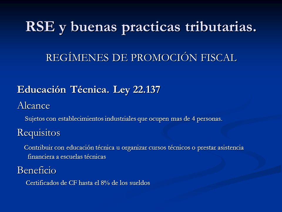 RSE y buenas practicas tributarias. REGÍMENES DE PROMOCIÓN FISCAL Educación Técnica. Ley 22.137 Alcance Sujetos con establecimientos industriales que