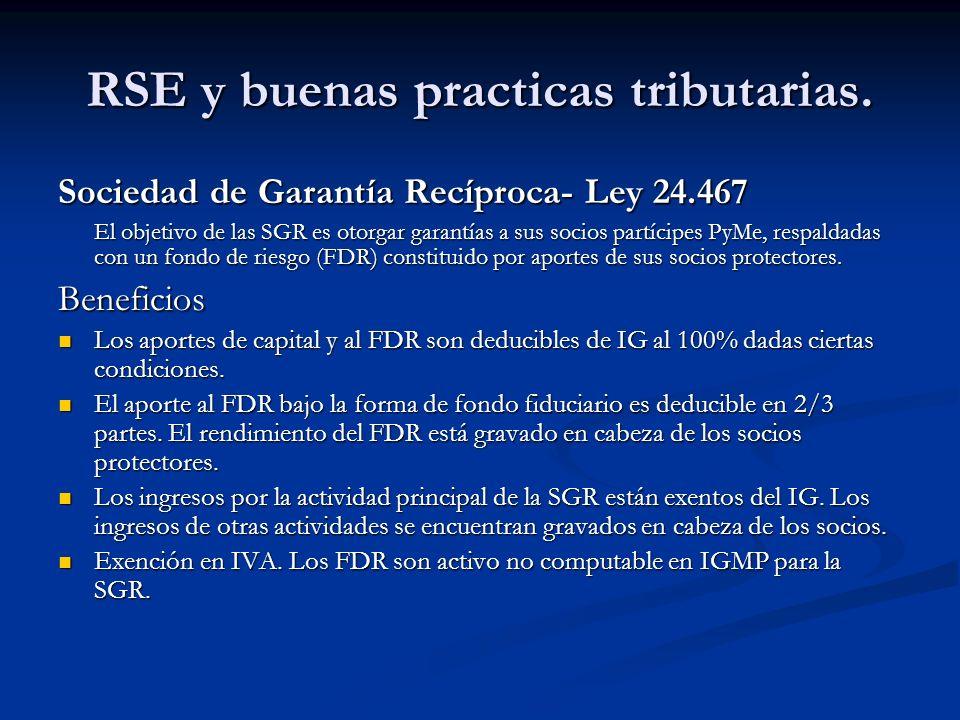 RSE y buenas practicas tributarias. Sociedad de Garantía Recíproca- Ley 24.467 El objetivo de las SGR es otorgar garantías a sus socios partícipes PyM