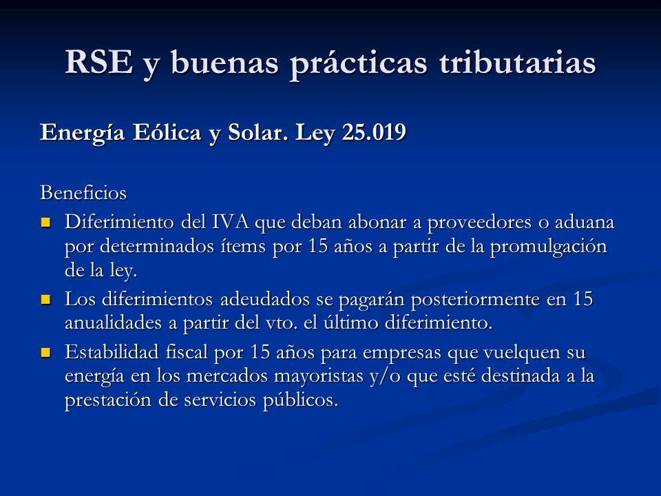 RSE y buenas prácticas tributarias Energía Eólica y Solar. Ley 25.019 Beneficios Diferimiento del IVA que deban abonar a proveedores o aduana por dete