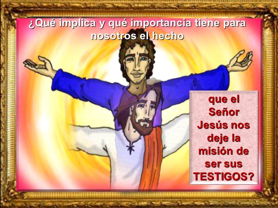 ¿Qué importancia tiene para nuestra fe, el hecho que Jesús haya sido llevado al cielo, que haya vuelto junto al Padre?