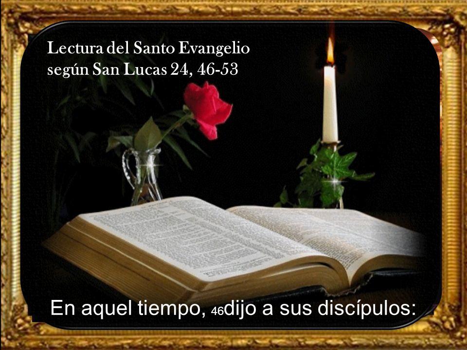 I. LECTIO ¿Qué dice el texto? – Lucas 24, 46-53. Motivación: