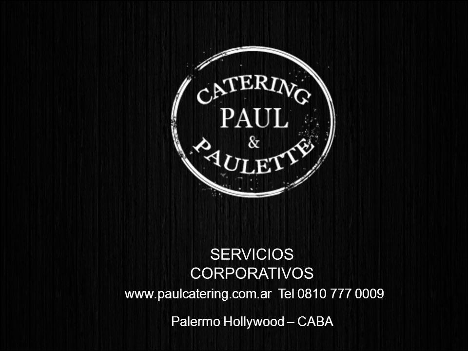 www.paulcatering.com.ar Tel 0810 777 0009 SERVICIOS CORPORATIVOS Palermo Hollywood – CABA