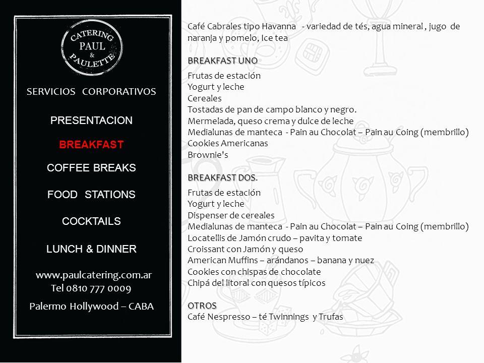 Café Cabrales tipo Havanna - variedad de tés, agua mineral, jugo de naranja y pomelo, Ice tea BREAKFAST UNO Frutas de estación Yogurt y leche Cereales