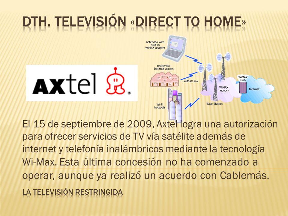 El 15 de septiembre de 2009, Axtel logra una autorización para ofrecer servicios de TV vía satélite además de internet y telefonía inalámbricos mediante la tecnología Wi-Max.