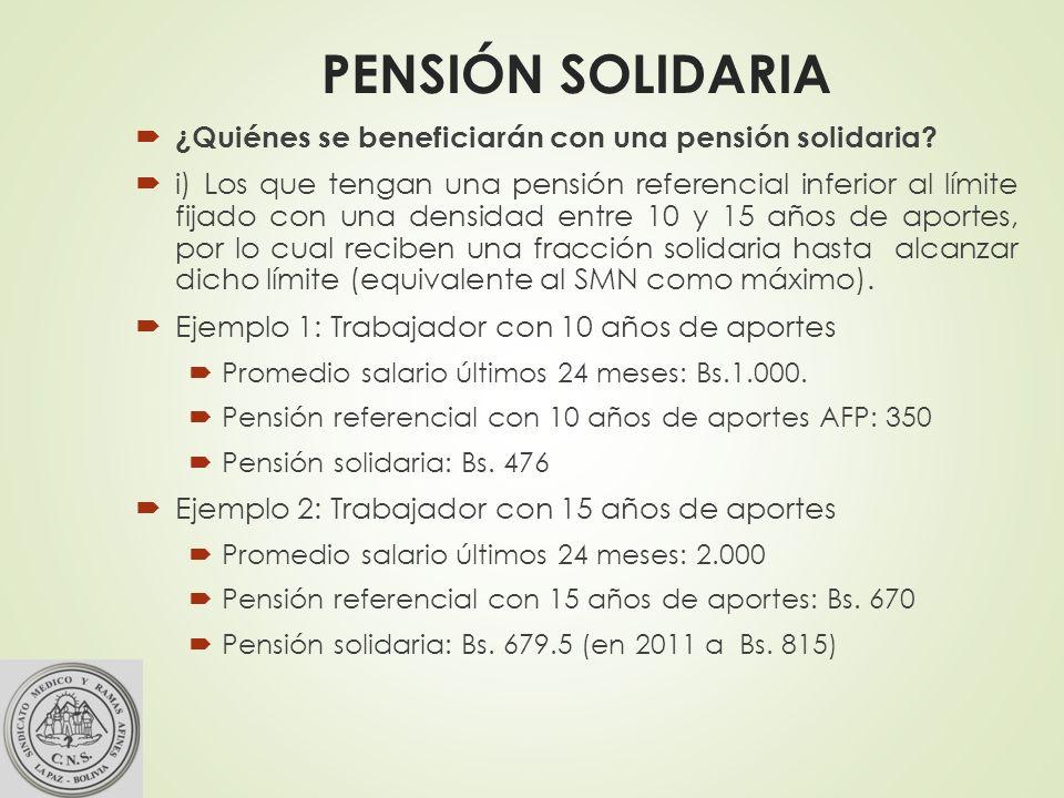 PENSIÓN SOLIDARIA ¿Quiénes se beneficiarán con una pensión solidaria.