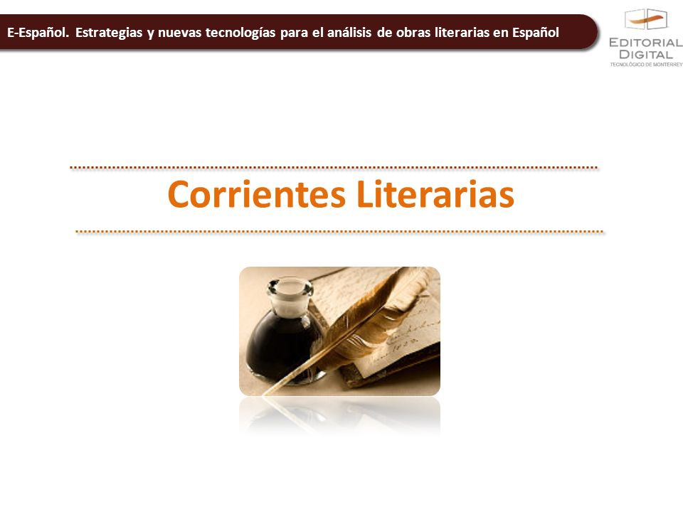E-Español. Estrategias y nuevas tecnologías para el análisis de obras literarias en Español Corrientes Literarias