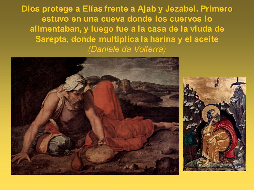 Dios protege a Elías frente a Ajab y Jezabel. Primero estuvo en una cueva donde los cuervos lo alimentaban, y luego fue a la casa de la viuda de Sarep