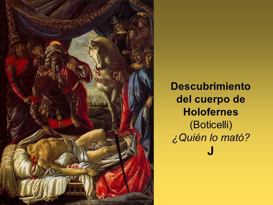 Descubrimiento del cuerpo de Holofernes (Boticelli) ¿Quién lo mató? J