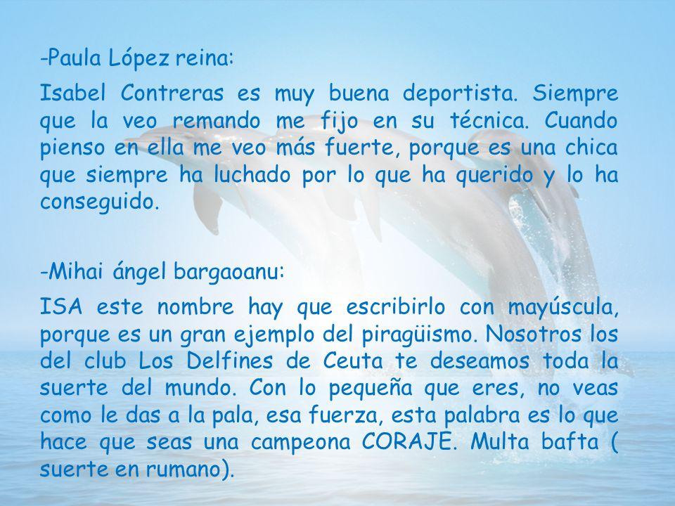 -Paula López reina: Isabel Contreras es muy buena deportista.