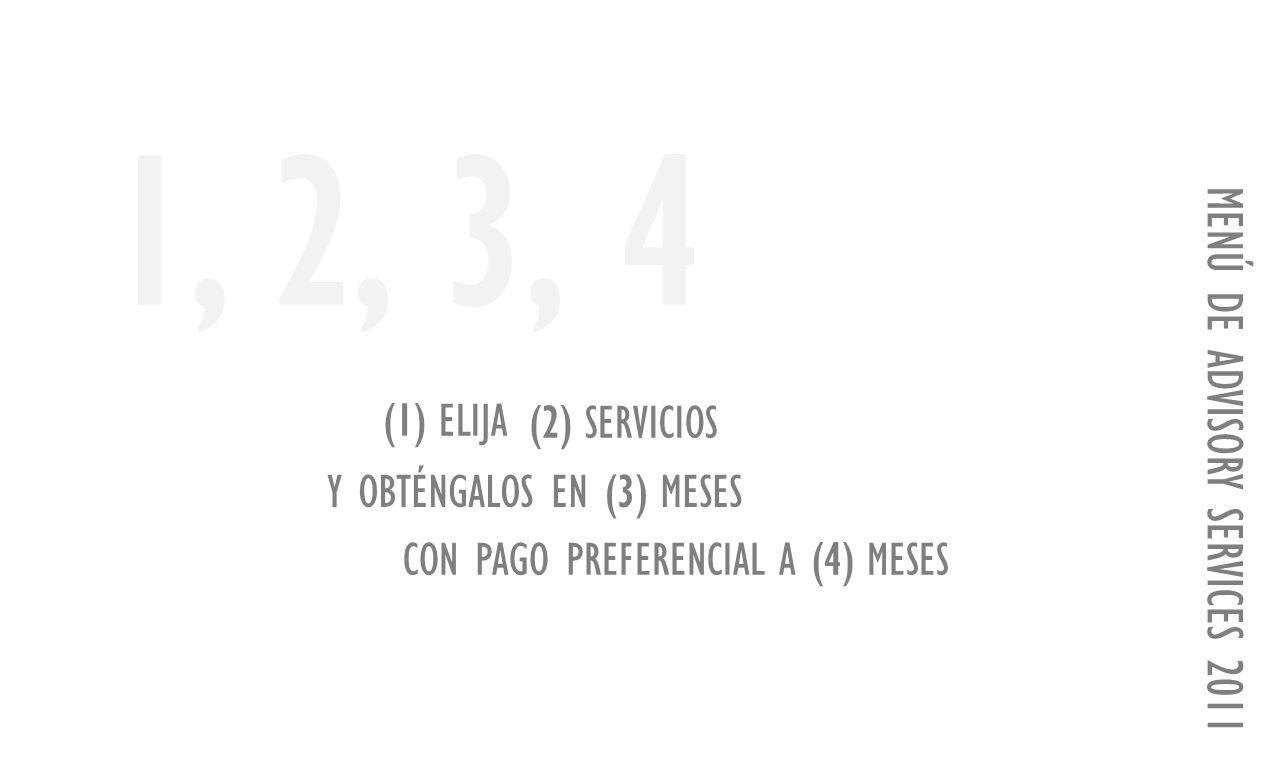 MENÚ DE ADVISORY SERVICES 2011 1,2,43, (1) ELIJA (2) SERVICIOS CON PAGO PREFERENCIAL A (4) MESES Y OBTÉNGALOS EN (3) MESES