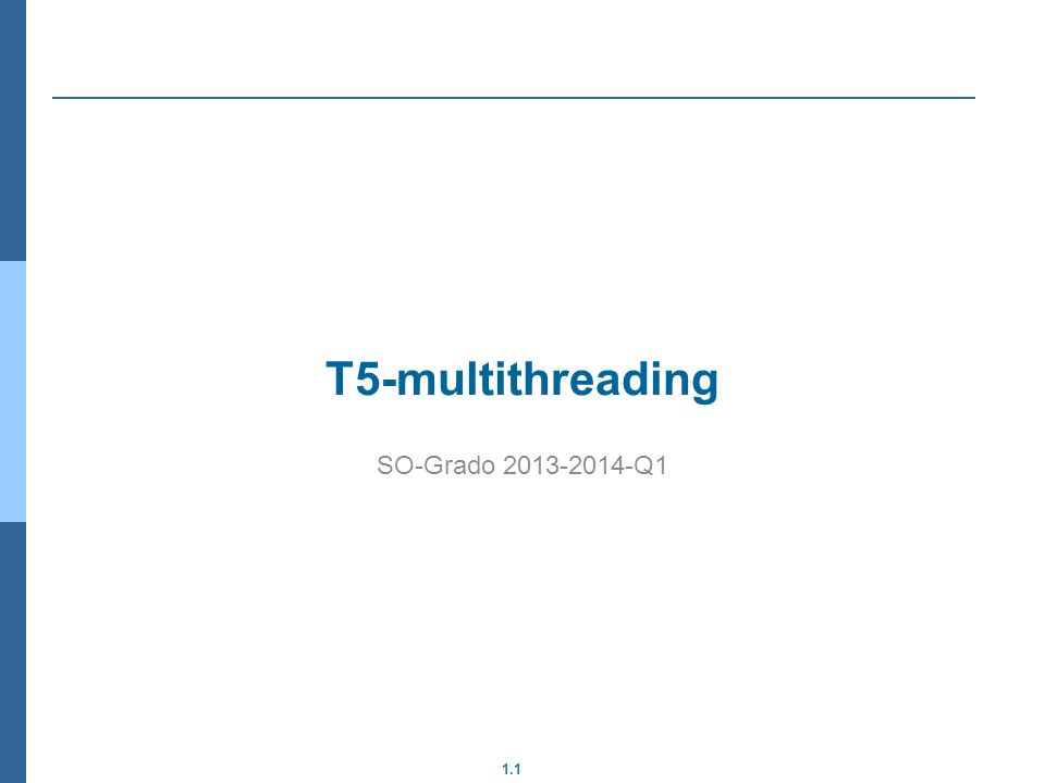 1.1 T5-multithreading SO-Grado 2013-2014-Q1