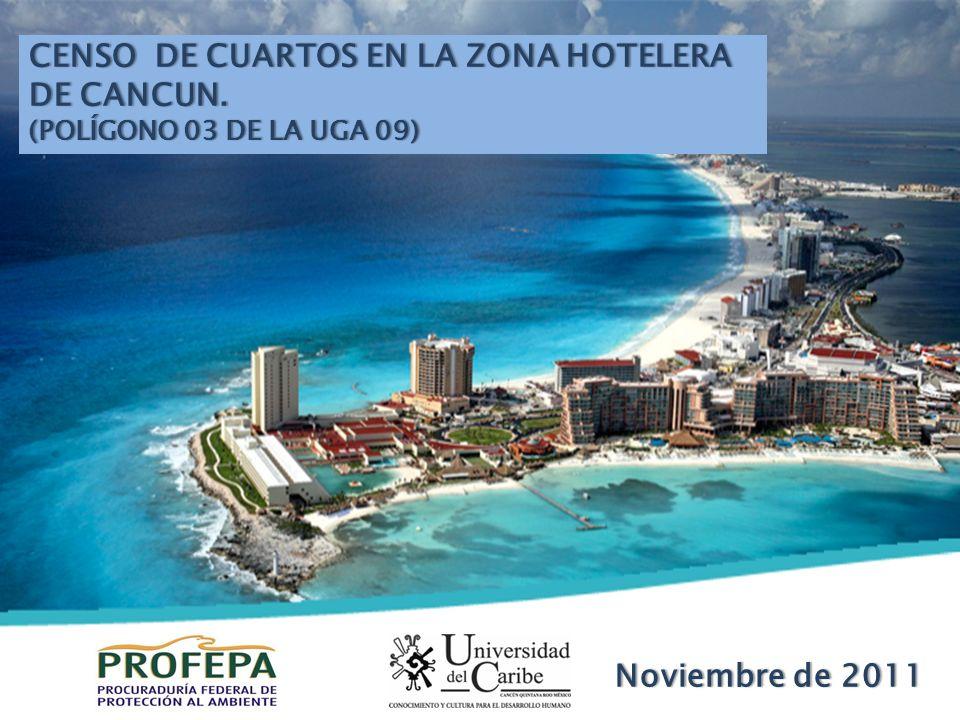 Noviembre de 2011Noviembre de 2011 CENSO DE CUARTOS EN LA ZONA HOTELERA DE CANCUN.