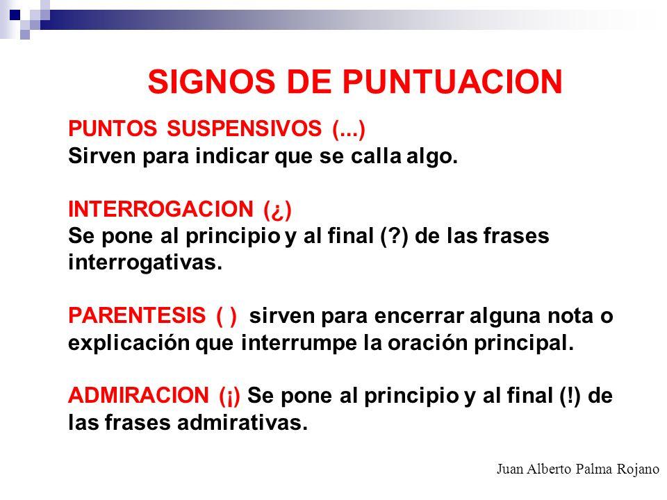 PUNTOS SUSPENSIVOS (...) Sirven para indicar que se calla algo. INTERROGACION (¿) Se pone al principio y al final (?) de las frases interrogativas. PA