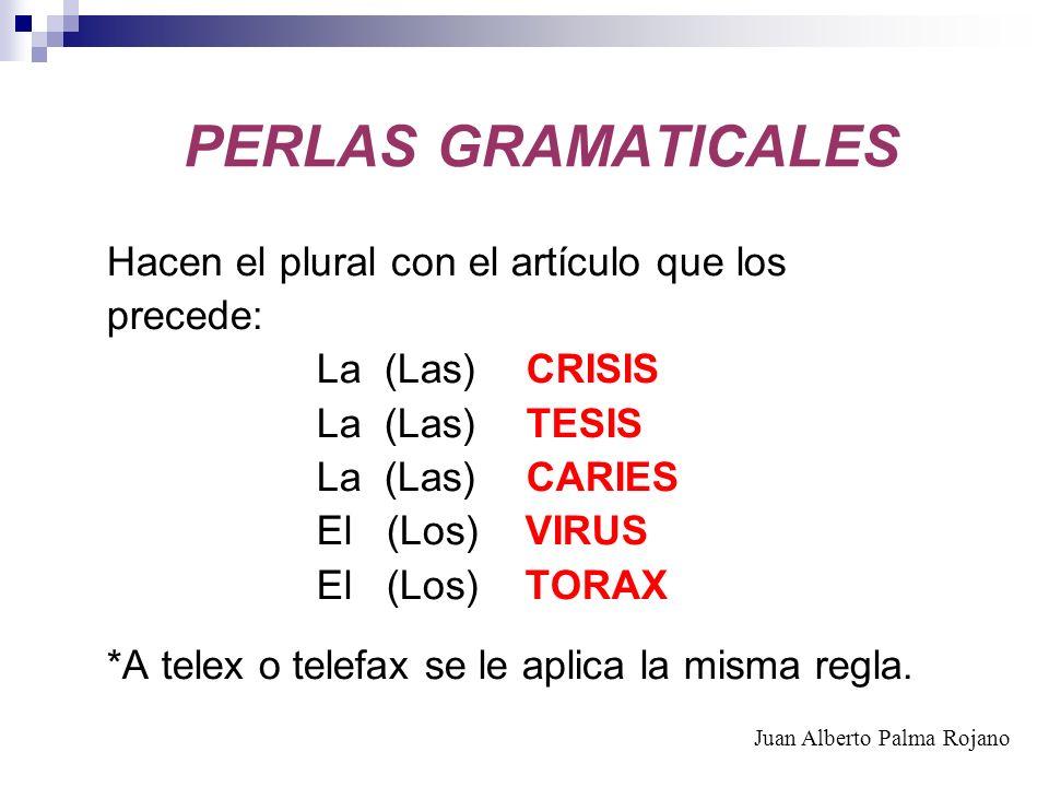 Hacen el plural con el artículo que los precede: La (Las)CRISIS La (Las)TESIS La (Las)CARIES El (Los) VIRUS El (Los) TORAX *A telex o telefax se le ap