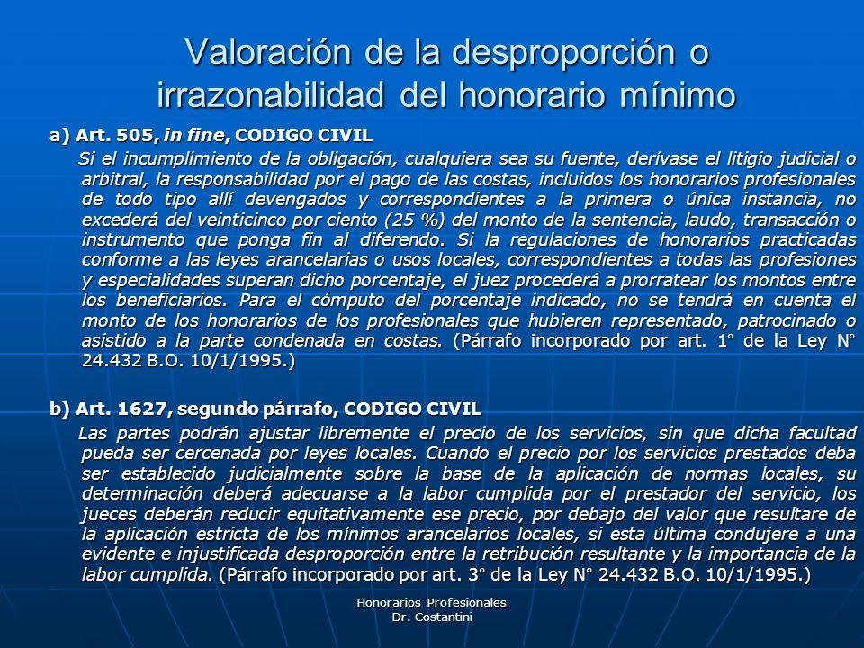 Honorarios Profesionales Dr. Costantini a) Art. 505, in fine, CODIGO CIVIL Si el incumplimiento de la obligación, cualquiera sea su fuente, derívase e