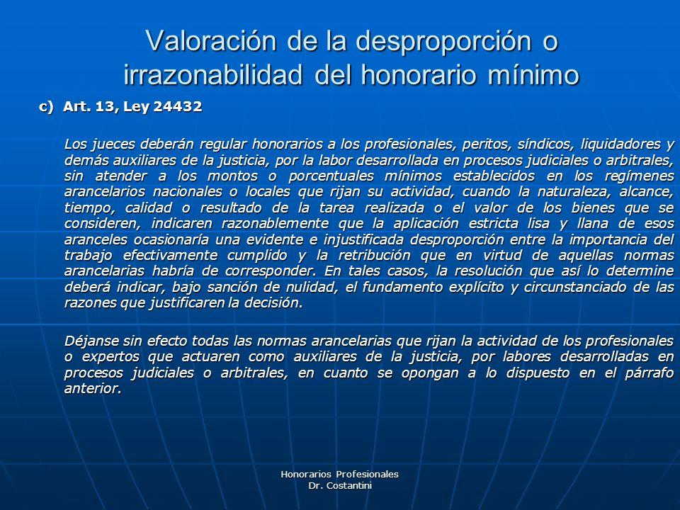 Honorarios Profesionales Dr. Costantini c) Art. 13, Ley 24432 Los jueces deberán regular honorarios a los profesionales, peritos, síndicos, liquidador