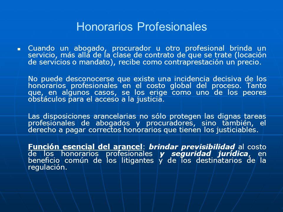 Honorarios Profesionales Cuando un abogado, procurador u otro profesional brinda un servicio, más allá de la clase de contrato de que se trate (locaci