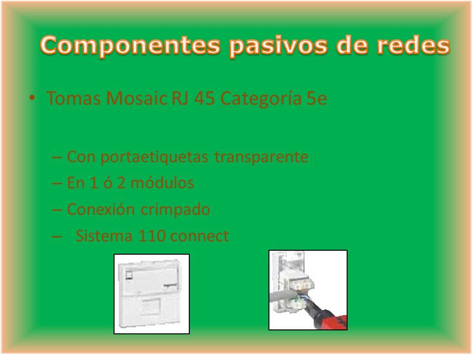 Tomas Mosaic RJ 45 Categoría 5e – Con portaetiquetas transparente – En 1 ó 2 módulos – Conexión crimpado – Sistema 110 connect
