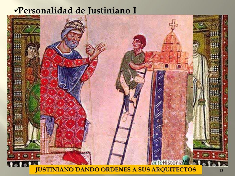 13 Personalidad de Justiniano I RETRATO DEL EMPERADOR JUSTINIANO I Y SU CORTE JUSTINIANO DANDO ORDENES A SUS ARQUITECTOS