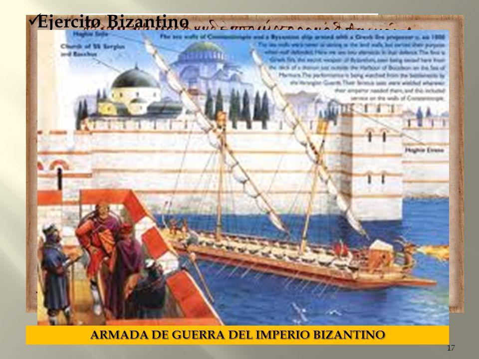 17 CABALLERIA BIZANTINA CABALLERIA E INFANTERIA BIZANTINA DOMADORES DE CABALLOS PARA LA CABALLERIA BIZANTINA Ejercito Bizantino ARMADA DE GUERRA DEL I