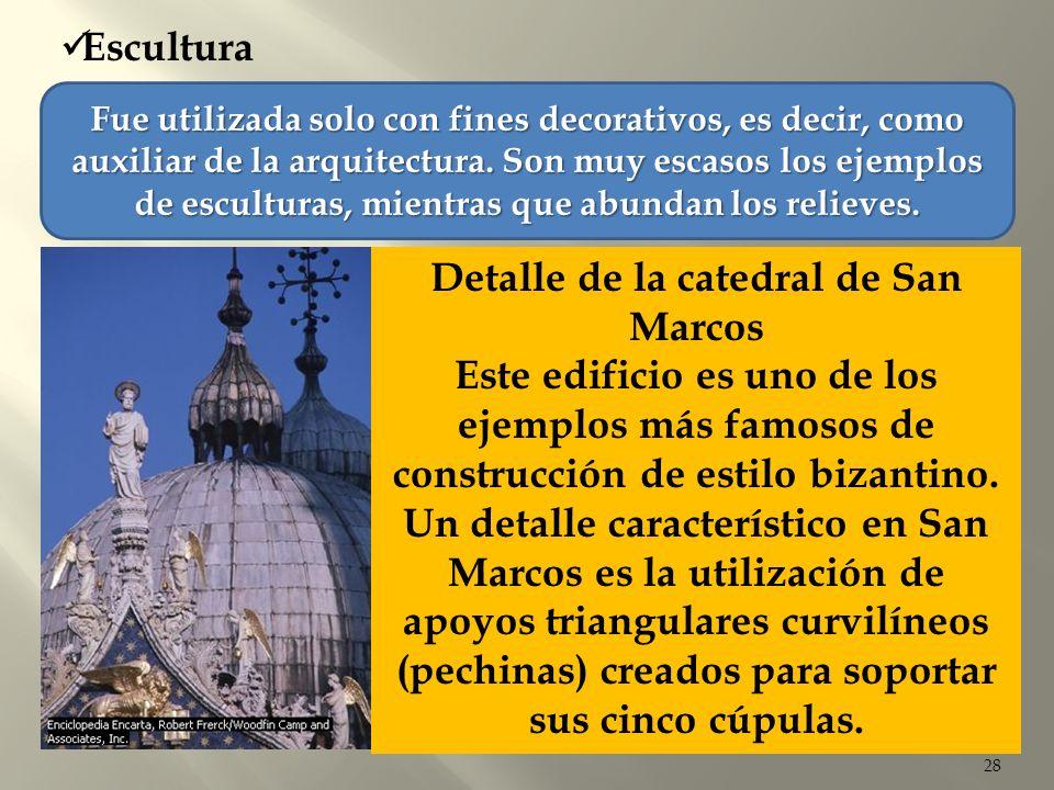 28 Escultura Fue utilizada solo con fines decorativos, es decir, como auxiliar de la arquitectura. Son muy escasos los ejemplos de esculturas, mientra