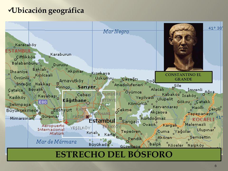 6 Ubicación geográfica EUROPAVISTA DE TURQUIA Y ELMAR NEGRO ESTRECHO DEL BÓSFORO CONSTANTINO EL GRANDE