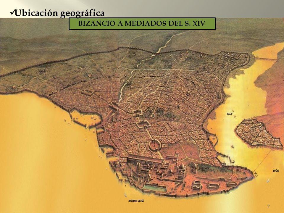 7 BIZANCIO A MEDIADOS DEL S. XIV Ubicación geográfica