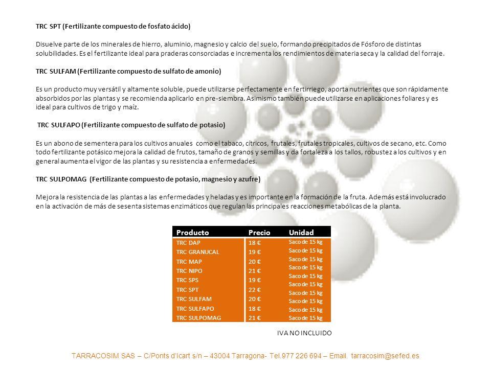 TARRACOSIM SAS – C/Ponts dIcart s/n – 43004 Tarragona- Tel.977 226 694 – Email. tarracosim@sefed.es TRC SPT (Fertilizante compuesto de fosfato ácido)