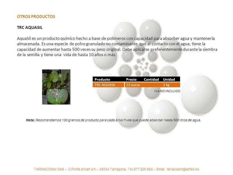 OTROS PRODUCTOS TRC AQUASIL AquaSil es un producto químico hecho a base de polímeros con capacidad para absorber agua y mantenerla almacenada. Es una