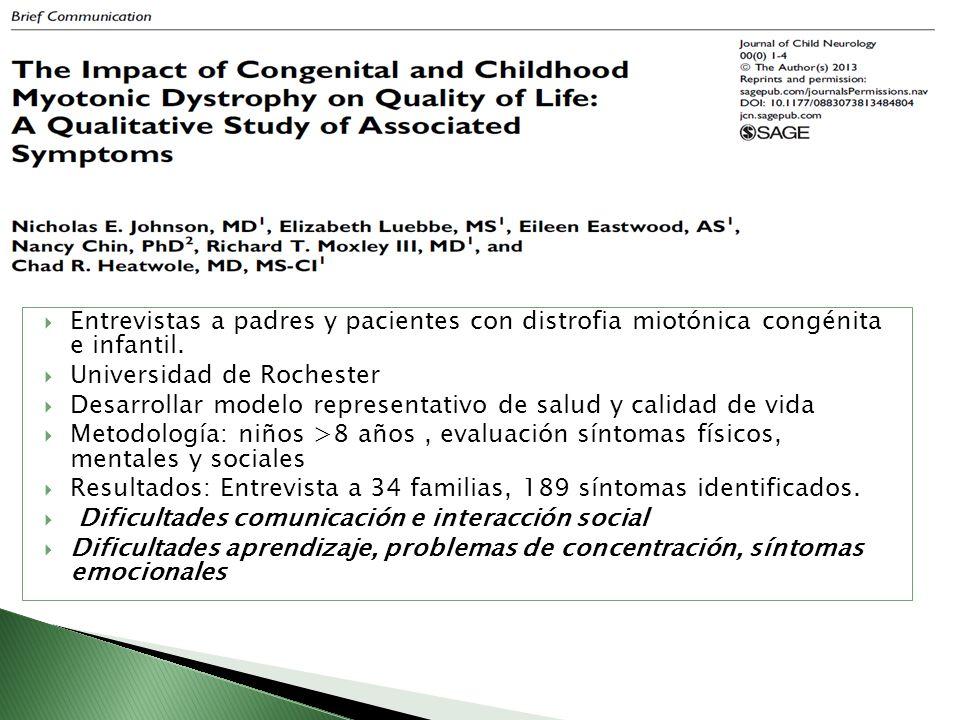 Entrevistas a padres y pacientes con distrofia miotónica congénita e infantil. Universidad de Rochester Desarrollar modelo representativo de salud y c