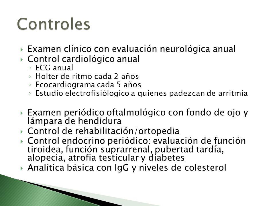 Examen clínico con evaluación neurológica anual Control cardiológico anual ECG anual Holter de ritmo cada 2 años Ecocardiograma cada 5 años Estudio el