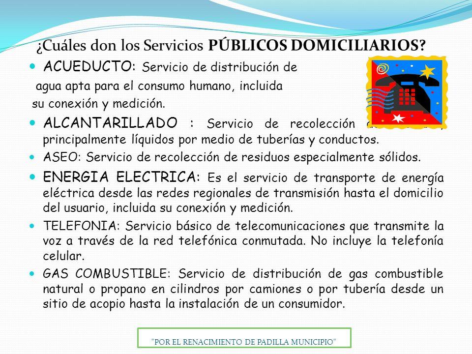 ¿Cuáles don los Servicios PÚBLICOS DOMICILIARIOS.