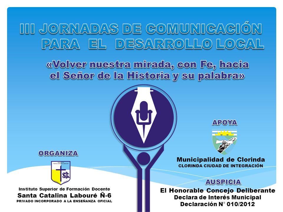 Instituto Superior de Formación Docente Santa Catalina Labouré Ñ-6 PRIVADO INCORPORADO A LA ENSEÑANZA OFICIAL Municipalidad de Clorinda CLORINDA CIUDA