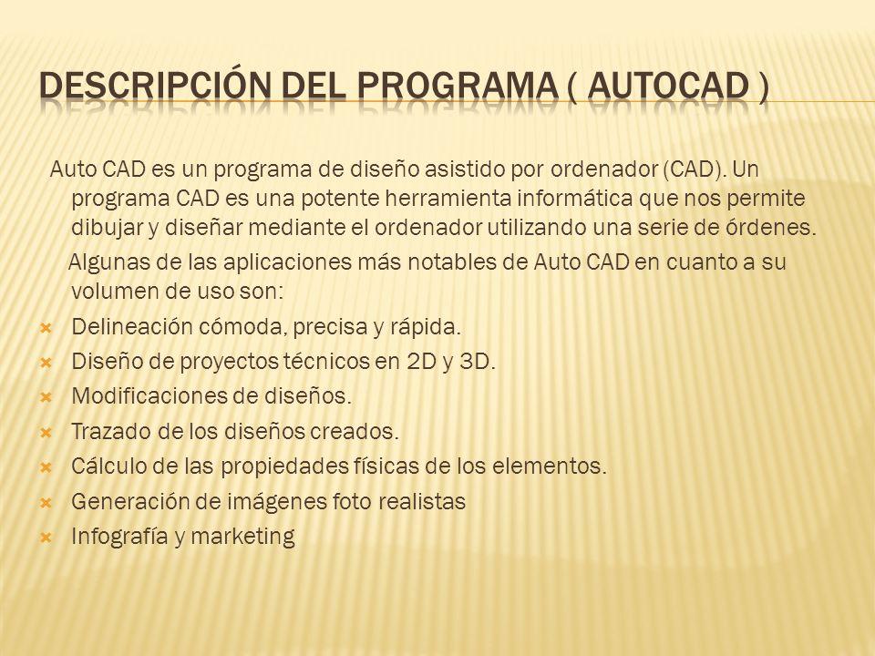 Auto CAD es un programa de diseño asistido por ordenador (CAD).
