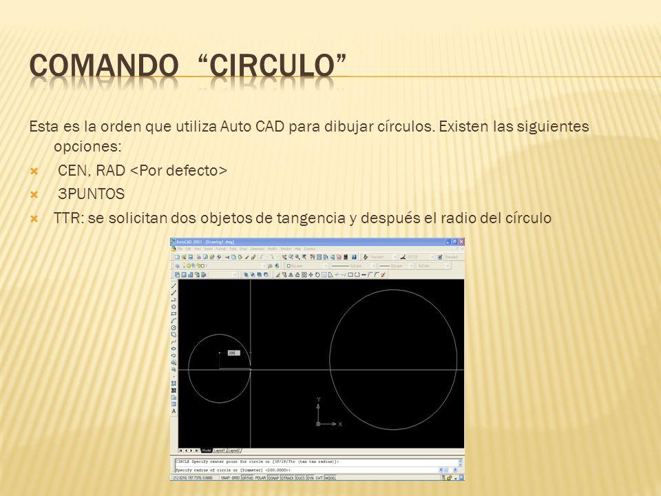 Esta es la orden que utiliza Auto CAD para dibujar círculos.