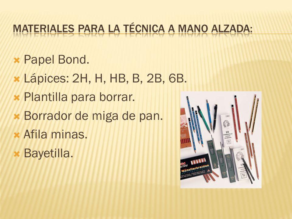 Papel Bond.Lápices: 2H, H, HB, B, 2B, 6B. Plantilla para borrar.