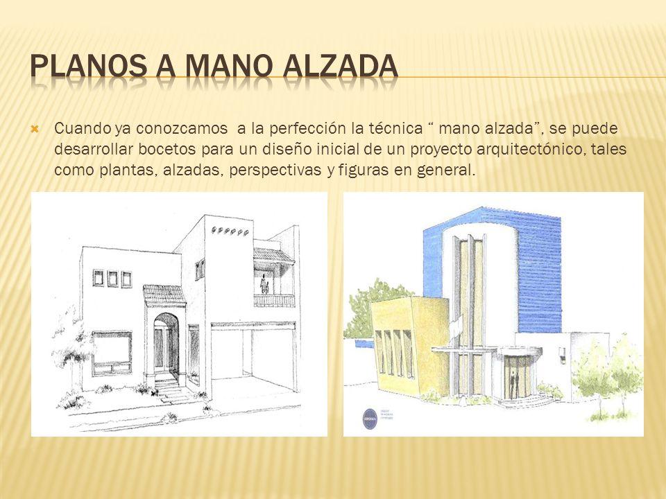 Cuando ya conozcamos a la perfección la técnica mano alzada, se puede desarrollar bocetos para un diseño inicial de un proyecto arquitectónico, tales como plantas, alzadas, perspectivas y figuras en general.