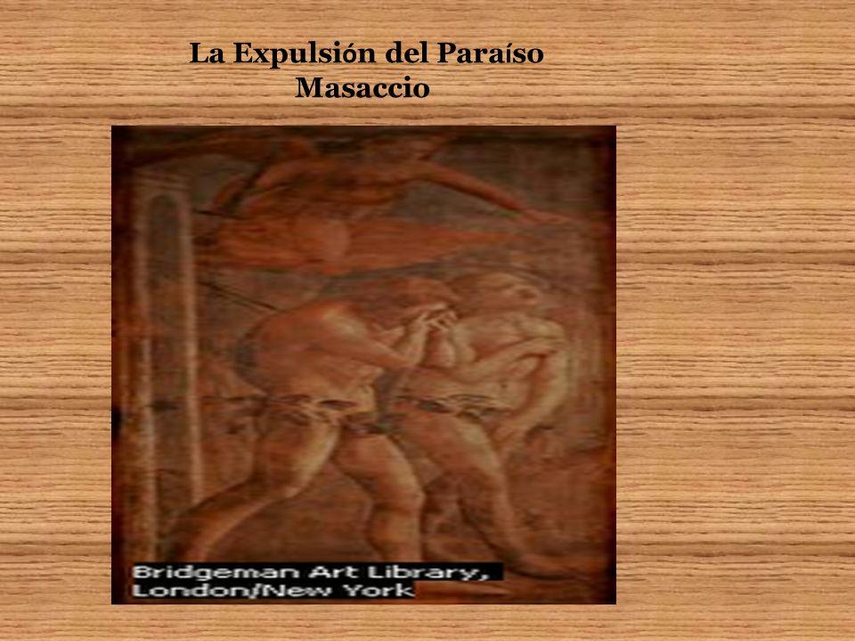 La Expulsi ó n del Para í so Masaccio