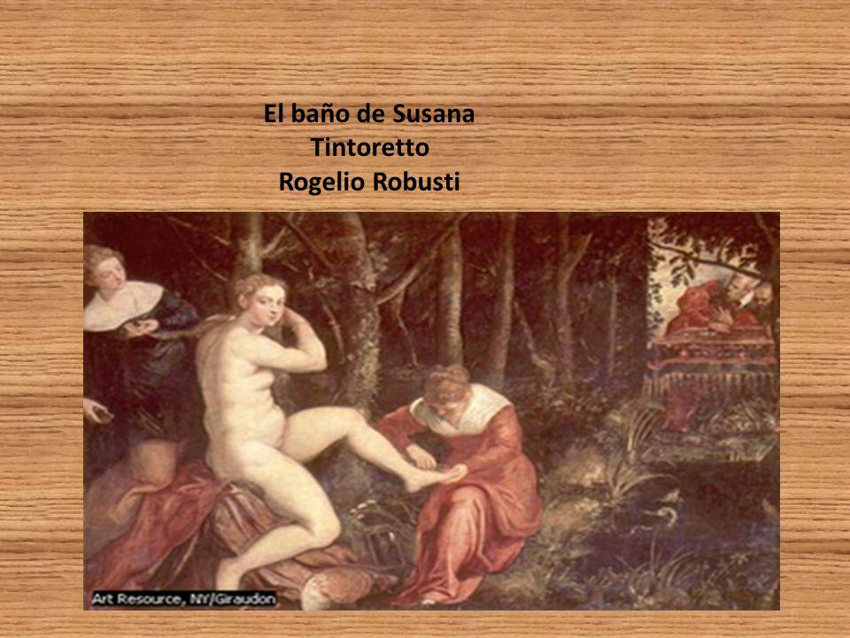 El baño de Susana Tintoretto Rogelio Robusti